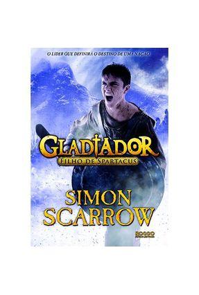 Gladiador - Filho de Spartacus - Scarrow,Simon | Hoshan.org