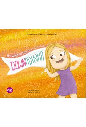 As Aventuras de Uma Criança Downadinha - Maltarollo,Alessandra Almeida | Hoshan.org
