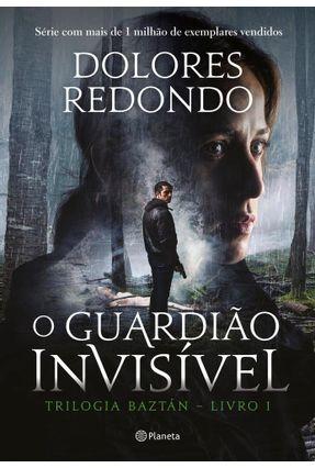 O Guardião Invisível - Trilogia Baztán - Livro 1 - Redondo,Dolores | Hoshan.org
