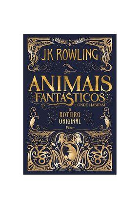 Animais Fantásticos e Onde Habitam -  o Roteiro Original - Rowling,J. K. | Hoshan.org