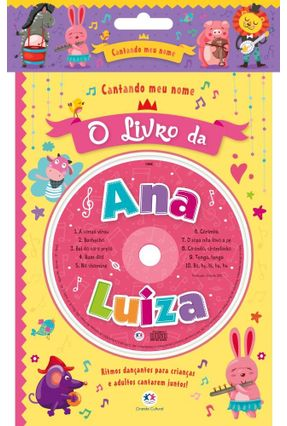 Cantandomeunome - O Livro da Ana Luiza - Editora Ciranda Cultural | Hoshan.org