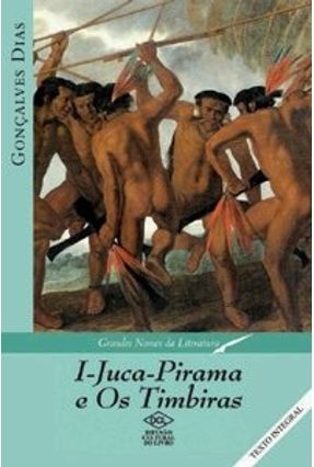 I - Juca - Pirama e Os Timbiras - Dias,Goncalves | Hoshan.org