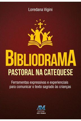 Bibliodrama - Pastoral na Catequese - Vigini ,Loredana | Nisrs.org