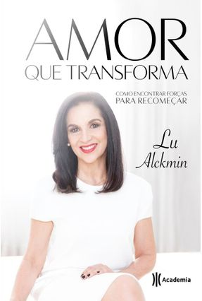 Amor Que Transforma - Alckmin,Lu   Hoshan.org