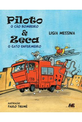 Piloto, o Cão Bombeiro, e Zeca, o Gato Enfermeiro - Messina ,Lígia | Nisrs.org