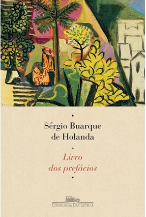 Livro Dos Prefácios - Holanda,Sérgio Buarque de | Tagrny.org