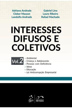 Interesses Difusos E Coletivos - Vol. 2 - Andrade,Adriano Masson,Cleber Andrade,Landolfo Lino,Gabriel Ribeiro,Lauro Machado,Rafael pdf epub