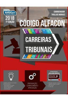Código Alfacon Carreiras Tribunais - Moraes,Thallius pdf epub