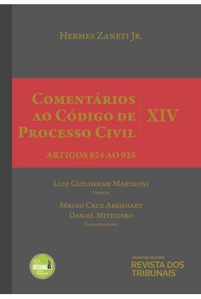 Comentários Ao Código De Processo Civil V. Xiv - Artigos 824 Ao 925  - 2ª Ed. 2018 - Hermes Zaneti Jr. | Tagrny.org