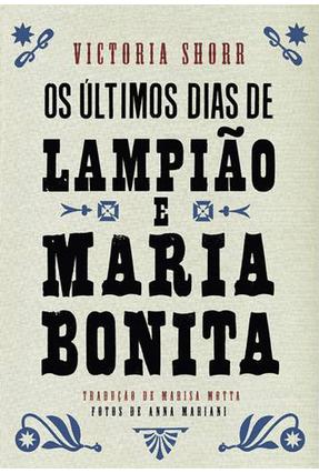 Os Últimos Dias De Lampião e Maria Bonita - Victoria Shorr | Hoshan.org