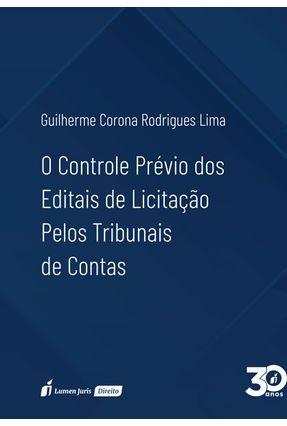 O Controle Prévio Dos Editais De Licitação Pelos Tribunais De Contas - Lima,Guilherme Corona Rodrigues | Hoshan.org