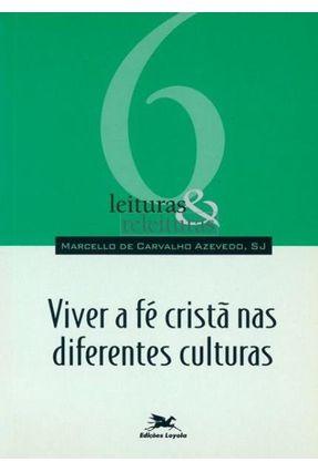 Viver A Fé Cristã Nas Diferentes Culturas - Vários Autores | Tagrny.org