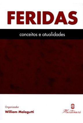 Feridas - Conceitos e Atualidades - Malagutti,William   Tagrny.org