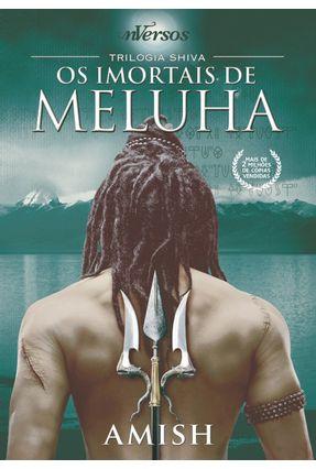 Trilogia Shiva - Os Imortais de Meluha - Vol. 1 - Tripathi ,Amish | Hoshan.org