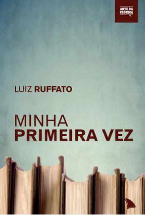 Minha Primeira Vez - Ruffato,Luiz pdf epub
