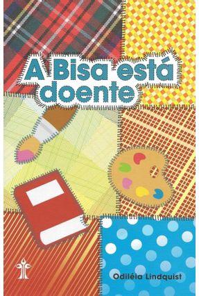 A Bisa Está Doente - Lindquist,Odileia pdf epub