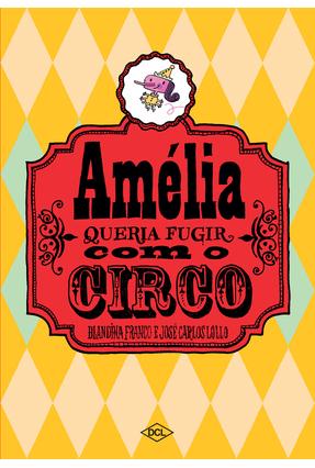Amélia Queria Fugir Com O Circo - Franco,Blandina pdf epub
