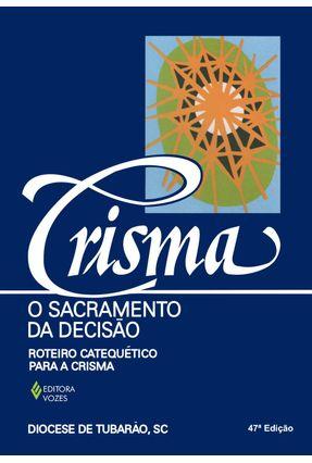Crisma, o Sacramento da Decisão - Diocese de Tubarão,SC   Nisrs.org