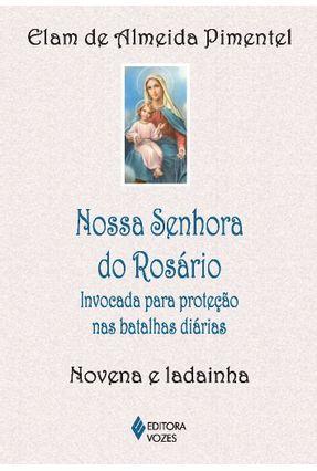 Nossa Senhora do Rosário - Invocada... - Elam de Almeida Pimentel   Nisrs.org