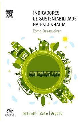 Indicadores de Sustentabilidade Em Engenharia - Ferrão,André Munhoz De Argollo Zuffo,Antonio Carlos Fantinatti,Pedro Augusto Pinheiro   Hoshan.org