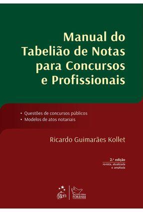 Manual do Tabelião de Notas Para Concursos e Profissionais - 2ª Ed. 2015 - Kollet,Ricardo Guimarães | Hoshan.org