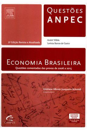 Economia Brasileira - Série Questões Anpec - 2ª Ed. 2015 - Alkmin Junqueira Schmidt,Cristiane | Tagrny.org