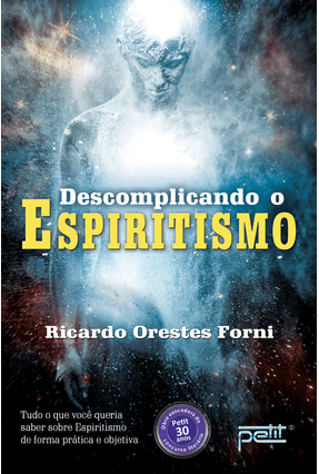 Descomplicando o Espiritismo - Forni,Ricardo Oreste   Hoshan.org