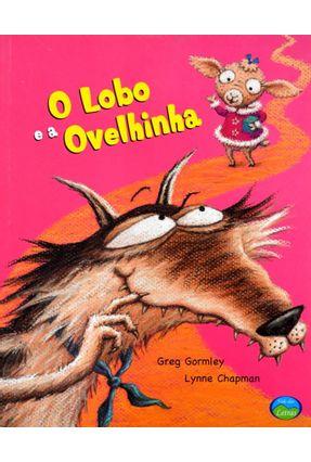 O Lobo e A Ovelhinha - Gormley,Greg | Hoshan.org