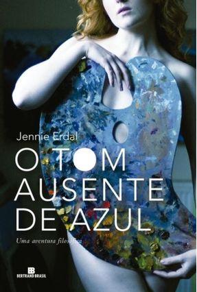 O Tom Ausente de Azul - Uma Aventura Filosófica - Erdal,Jennie | Hoshan.org