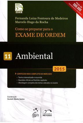 Como Se Preparar Para o Exame de Ordem - Ambiental - Vol. 11 - 7ª Ed. 2015 - Medeiros,Fernanda Luiza Fontoura de Rocha,Marcelo Hugo Da   Hoshan.org