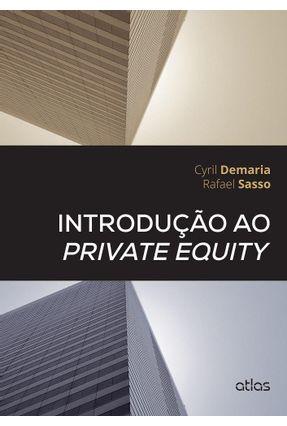 Introdução ao Private Equity - Demaria,Cyril Sasso  ,Rafael | Hoshan.org
