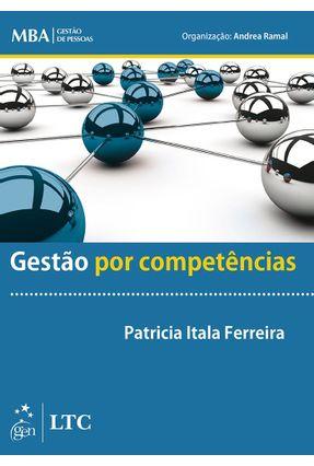 Gestão Por Competências - Série Mba Gestão de Pessoas - Ferreira,Patricia Itala   Hoshan.org