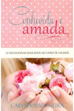 Conhecida e Amada - Caryn Rivadeneira | Tagrny.org