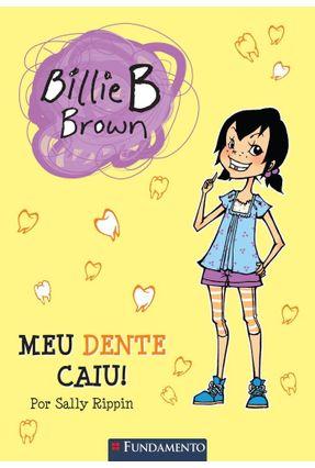 Billie B. Brown - Meu Dente Caiu! - Rippin,Sally | Hoshan.org