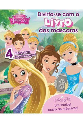 Princesas - Col. Divirta-Se Com o Livro Das Máscaras - Vol. 4 - Disney Parragon Books | Nisrs.org