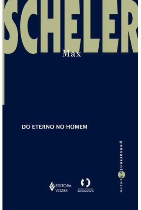 Do Eterno No Homem - Col. Pensamento Humano - Scheler,Max | Hoshan.org