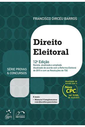 Direito Eleitoral - Série Provas & Concursos - 12ª Ed. 2015 - Barros, Francisco Dirceu pdf epub