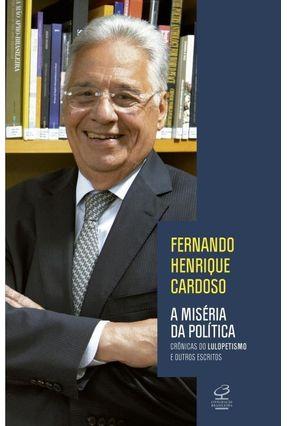 A Miséria da Política - Cardoso,Fernando Henrique | Hoshan.org