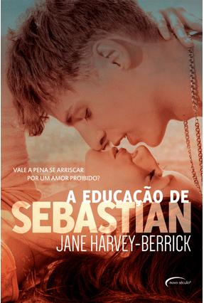 A Educação de Sebastian - Harvey-Berrick,Jane | Tagrny.org
