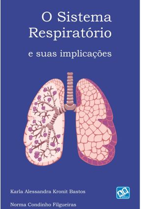 O Sistema Respiratório e Suas Implicações - Kronit,Karla Alessandra Filgueiras,Norma Condinho pdf epub