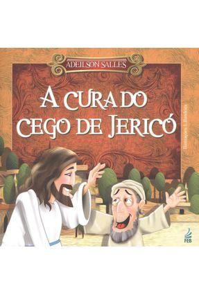 A Cura do Cego de Jericó - Salles,Adeilson | Hoshan.org