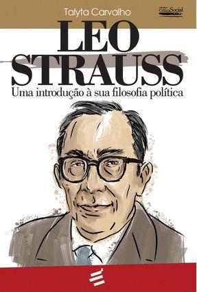 Leo Strauss  -  Uma Introdução À Sua Filosofia Política - Col. Crítica Social - Carvalho,Talyta | Hoshan.org
