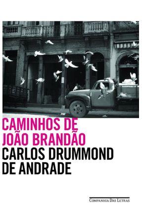Caminhos de João Brandão - Andrade,Carlos Drummond de   Tagrny.org