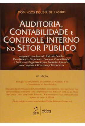 Auditoria, Contabilidade e Controle Interno No Setor Público - 6ª Ed. 2015 - Castro,Domingos Poubel de pdf epub