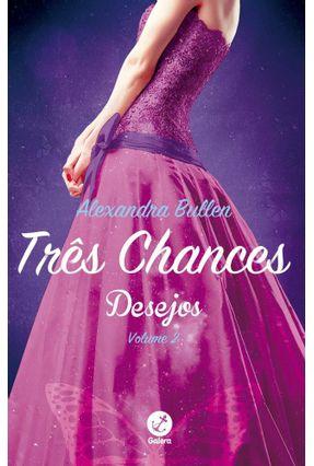 Três Chances - Desejos - Vol. 2 - Bullen,Alexandra pdf epub