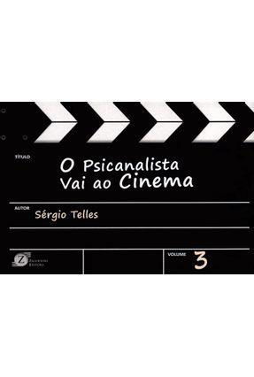 O Psicanalista Vai ao Cinema - Vol. 3 - Telles,Sérgio | Hoshan.org