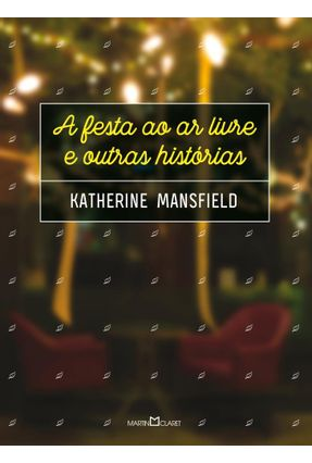 A Festa ao Ar Livre e Outras Histórias - Mansfield,Katherine | Hoshan.org