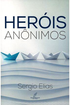 Heróis Anônimos - Elias,Sergio   Hoshan.org