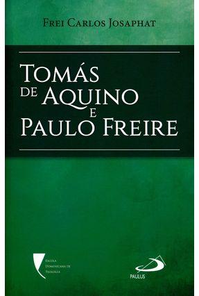 Tomás de Aquino e Paulo Freire - Josaphat,Frei Carlos   Tagrny.org
