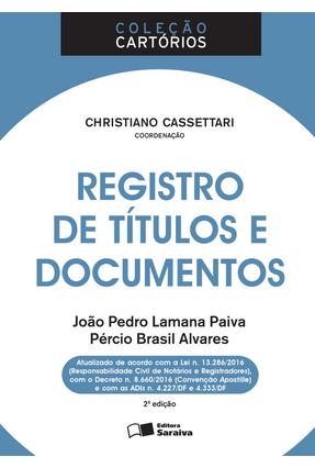 Edição antiga - Registro de Títulos e Documentos - Col. Cartórios - Cassettari,Christiano | Hoshan.org